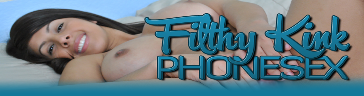 Filthy Kink Fetish Phonesex – Naughty, Latina babe to kiss and tell all your favorite roleplays !